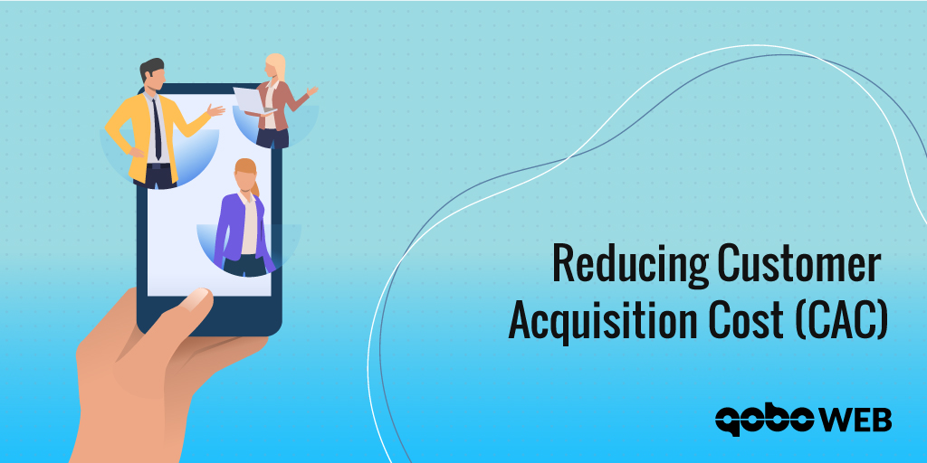 Reducing Customer Acquisition Cost (CAC)