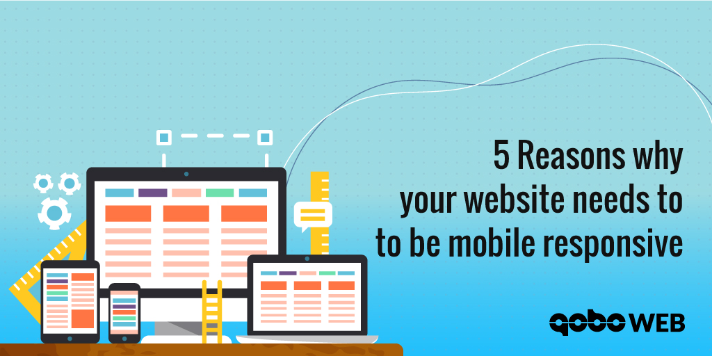 5 Reasons why your website needs to be mobile responsive