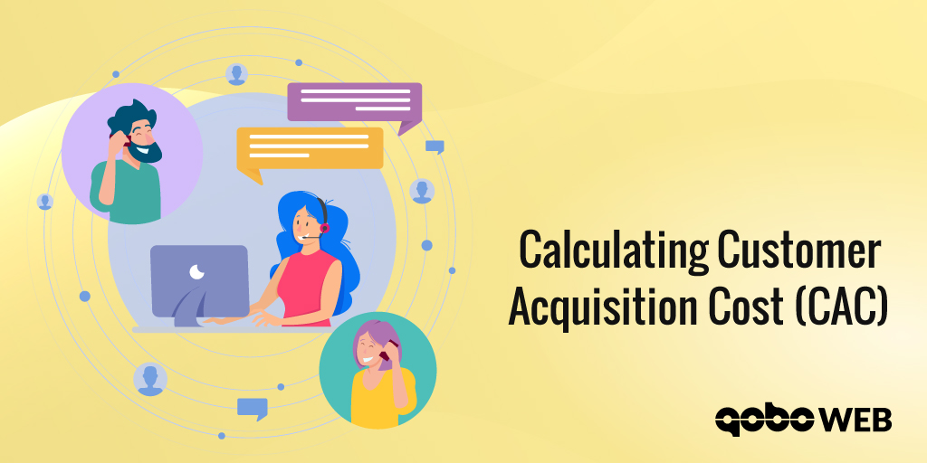 Calculating Customer Acquisition Cost