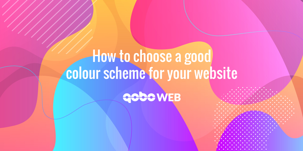 HOW TO CHOOSE A GOOD COLOUR SCHEME FOR YOUR WEBSITE